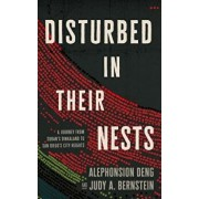 Disturbed in Their Nests: A Journey from Sudan's Dinkaland to San Diego's City Heights, Paperback/Alephonsion Deng
