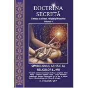 Doctrina secreta - Sinteza a stiintei, religiei si filosofiei - Volumul 4/H.P.Blavatsky