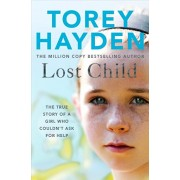 Lost Child. The True Story of a Girl who Couldn't Ask for Help, Paperback/Torey Hayden