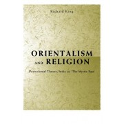 "Orientalism and Religion: Post-Colonial Theory, India and ""The Mystic East"""