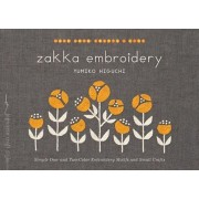 Zakka Embroidery: Simple One- And Two-Color Embroidery Motifs and Small Crafts, Paperback