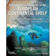 Submerged Landscapes of the European Continental Shelf by Edited by Jan Harff & Edited by Nicholas Coit Flemming & Edited by Delminda Moura & Edite...