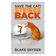 Save the Cat! Strikes Back: More Trouble for Screenwriters to Get Into... and Out of, Paperback/Blake Snyder