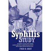 The Tuskegee Syphilis Study: An Insidersa Account of the Shocking Medical Experiment Conducted by Government Doctors Against African American Men, Paperback/Fred D. Gray
