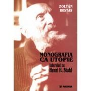 Monografia ca utopie. Interviuri cu Henri H. Stahl