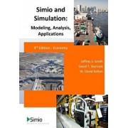 Simio and Simulation: Modeling, Analysis, Applications: 4th Edition - Economy, Paperback/Jeffrey S. Smith
