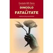 Dincolo de fatalitate/C.M. Borcia