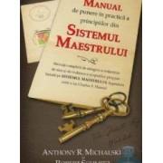 Manual de punere in practica a principiilor din Sistemul Maestrului - Anthony R. Michalski Robert Schmitz