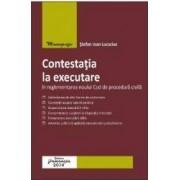 Contestatia la executare in reglementarea noului Cod de procedura civila - Stefan Ioan Lucaciuc