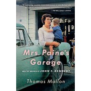 Mrs. Paine's Garage: And the Murder of John F. Kennedy, Paperback/Thomas Mallon