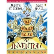 So You Want to Be an Inventor', Paperback/Judith St George