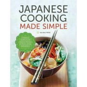 Japanese Cooking Made Simple: A Japanese Cookbook with Authentic Recipes for Ramen, Bento, Sushi & More, Hardcover
