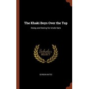 The Khaki Boys Over the Top: Doing and Daring for Uncle Sam