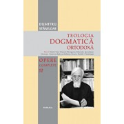 Teologia Dogmatica Ortodoxa - Tom 3/Dumitru Staniloae