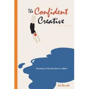 The Confident Creative: Drawing to Free the Hand and Mind, Paperback