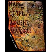 Maps of the Ancient Sea Kings: Evidence of Advanced Civilization in the Ice Age, Paperback