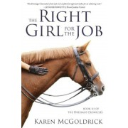 The Right Girl for the Job: Book III of the Dressage Chronicles, Paperback