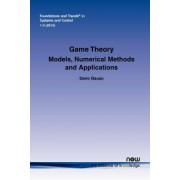 Game Theory: Models, Numerical Methods and Applications