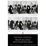 Blood, Toil, Tears and Sweat: The Great Speeches, Paperback