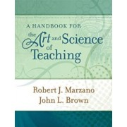 A Handbook for the Art and Science of Teaching, Paperback/Robert J. Marzano