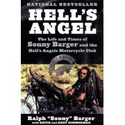 Hell's Angel: The Life and Times of Sonny Barger and the Hell's Angels Motorcycle Club, Paperback