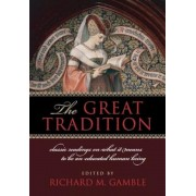 The Great Tradition: Classic Readings on What It Means to Be an Educated Human Being, Paperback