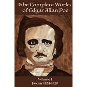 The Complete Works of Edgar Allen Poe Volume 1: Poems 1824-1829, Paperback/Edgar Allen Poe