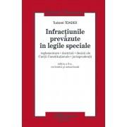 Infractiunile prevazute in legile speciale. Editia a 5-a, revizuita si acualizata