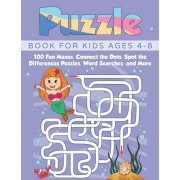 Puzzle Book for Kids Ages 4-8: 100 Fun Mazes, Connect the Dots, Spot the Differences Puzzles, Word Searches, and More, Paperback/Miracle Activity Books
