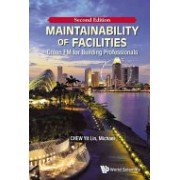 Maintainability of Facilities - Green FM for Building Professionals (Chew Yit Lin)(Paperback) (9789814725750)