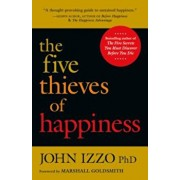 The Five Thieves of Happiness, Paperback/John B. Izzo