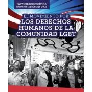 El Movimiento Por Los Derechos Humanos de La Comunidad Lgbt (Lgbtq Human Rights Movement)