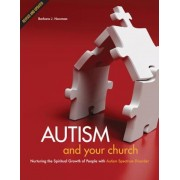 Autism and Your Church: Nurturing the Spiritual Growth of People with Autism Spectrum Disorder, Paperback