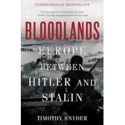 Bloodlands: Europe Between Hitler and Stalin, Paperback/Timothy Snyder