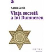Viata Secreta A Lui Dumnezeu - Aaron David