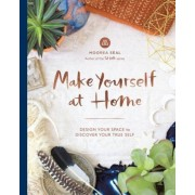 Make Yourself at Home: Design Your Space to Discover Your True Self, Hardcover