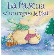 La Pascua Es un Regalo de Dios = God Gave Us Easter, Hardcover/Lisa Tawn Bergren