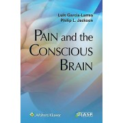 Pain and the Conscious Brain par Luis Garcia Larrea et Philip L Jackson