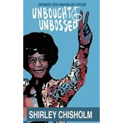Unbought and Unbossed: Expanded 40th Anniversary Edition, Paperback/Shirley Chisholm