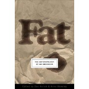 Fat: The Anthropology of an Obsession, Paperback/Don Kulick
