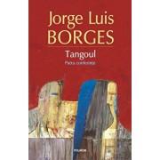 Tangoul. Patru conferinte/Jorge Luis Borges