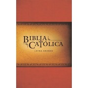 La Biblia Catlica: Edicin Letra Grande. Rstica, Roja / Catholic Bible. Paperback, Red, Paperback/Biblia de America