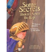 Some Secrets Should Never Be Kept: Protect Children from Unsafe Touch by Teaching Them to Always Speak Up, Hardcover