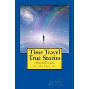 Time Travel True Stories: Amazing Real Life Stories in the News