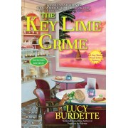 The Key Lime Crime: A Key West Food Critic Mystery, Hardcover/Lucy Burdette