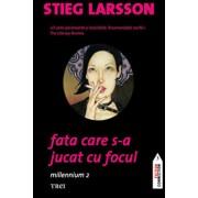 Fata care s-a jucat cu focul. Millennium 2/Stieg Larsson