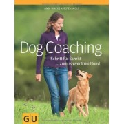 Anja Mack - Dog-Coaching: Schritt für Schritt zum souveränen Hund (GU Tier - Spezial) - Preis vom 02.04.2020 04:56:21 h
