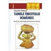 TAINELE TRECUTULUI ROMANESC.Studii de arheologie preistorica si istorica