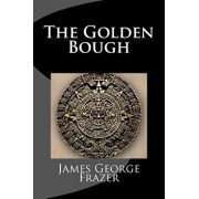 The Golden Bough: A Study of Magic and Religion, Paperback/James George Frazer