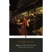 Maggie: A Girl of the Streets: And Other Tales of New York, Paperback/Stephen Crane